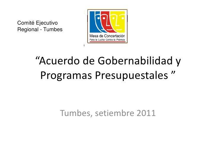 """""""Acuerdo de Gobernabilidad y Programas Presupuestales """"<br />Comité Ejecutivo Regional - Tumbes<br />Tumbes, setiembre 201..."""