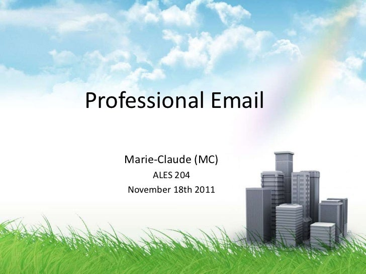 Professional Email   Marie-Claude (MC)        ALES 204    November 18th 2011