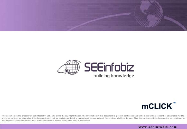 This document is the property of SEEinfobiz Pvt Ltd , who owns the copyright thereof. The information in this document is ...