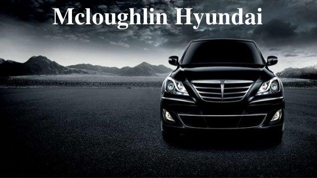 Mcloughlin Hyundai-Get The Best From Hyunda