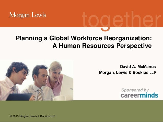 Planning a Global Workforce Reorganization - An HR Perspective