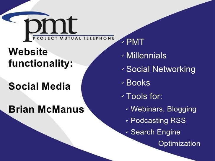 ✔   PMT Website          ✔   Millennials functionality:   ✔   Social Networking  Social Media                  ✔   Books  ...