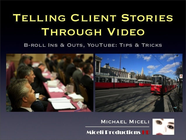 Telling Client Stories Through Video with Michael Miceli, founder of Miceli Productions HD