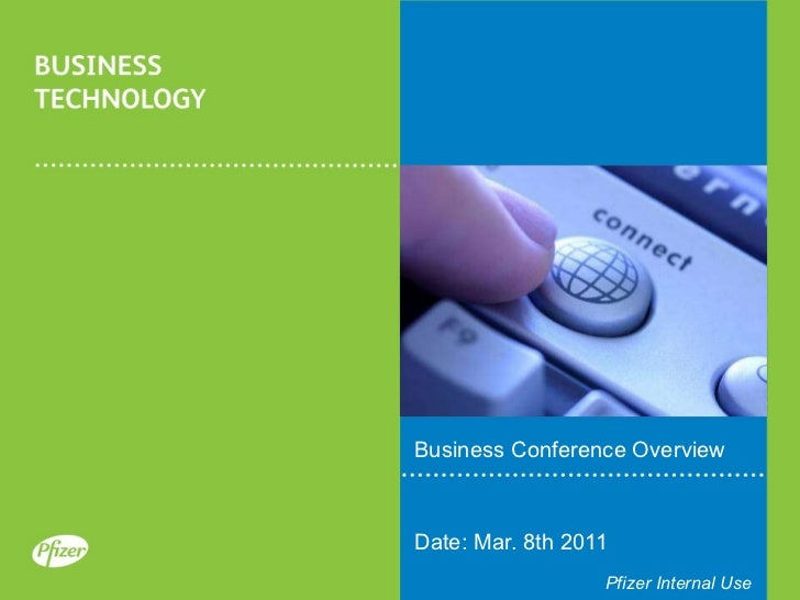 Business Conference Overview Date: Mar. 8th 2011