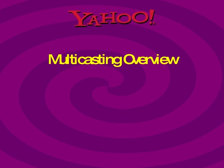 Multicasting Overview