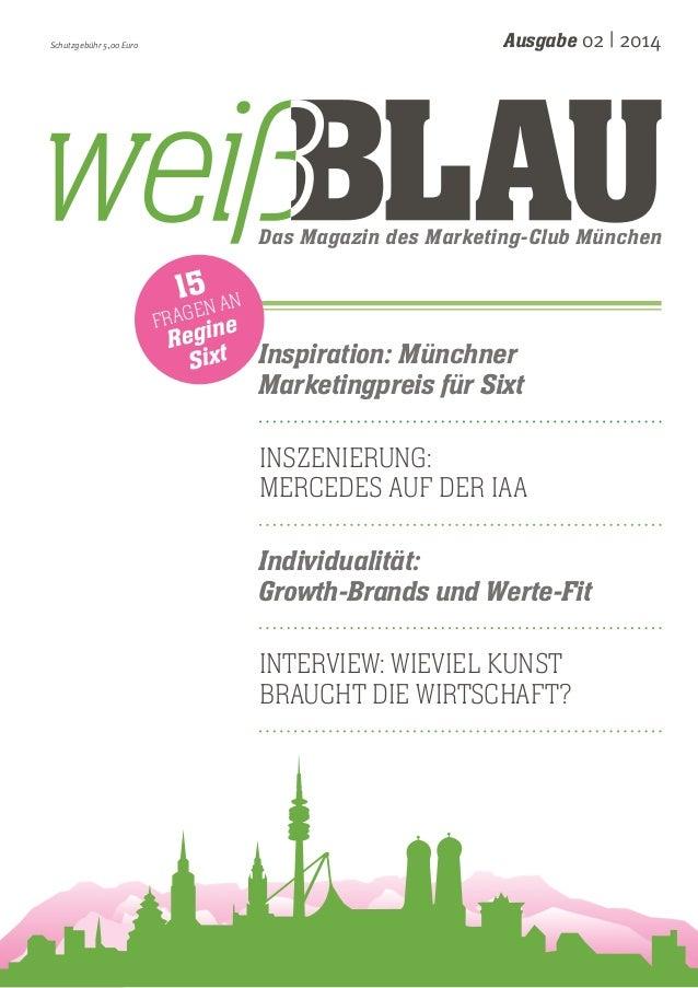Ausgabe 02 | 2014 Schutzgebühr 5,00 Euro  Das Magazin des Marketing-Club München  Inspiration: Münchner  Marketingpreis fü...