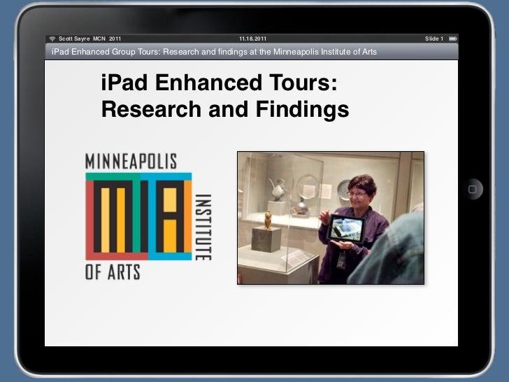 Scott Sayre MCN 2011                        11.18.2011                             Slide 1iPad Enhanced Group Tours: Resea...