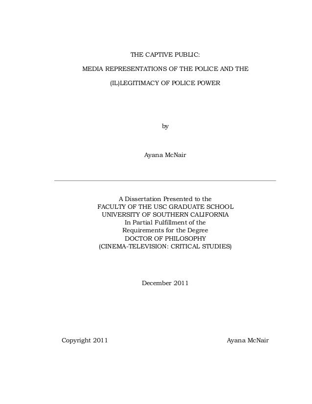 THE CAPTIVE PUBLIC:      MEDIA REPRESENTATIONS OF THE POLICE AND THE                 (IL)LEGITIMACY OF POLICE POWER       ...