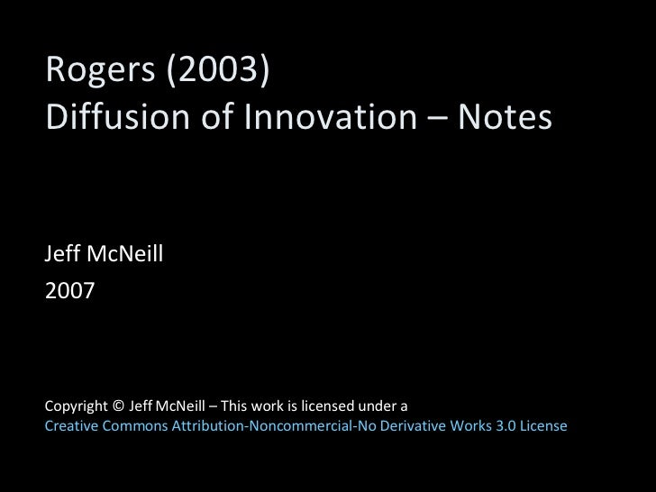 Rogers (2003)  Diffusion of Innovation – Notes Jeff McNeill 2007