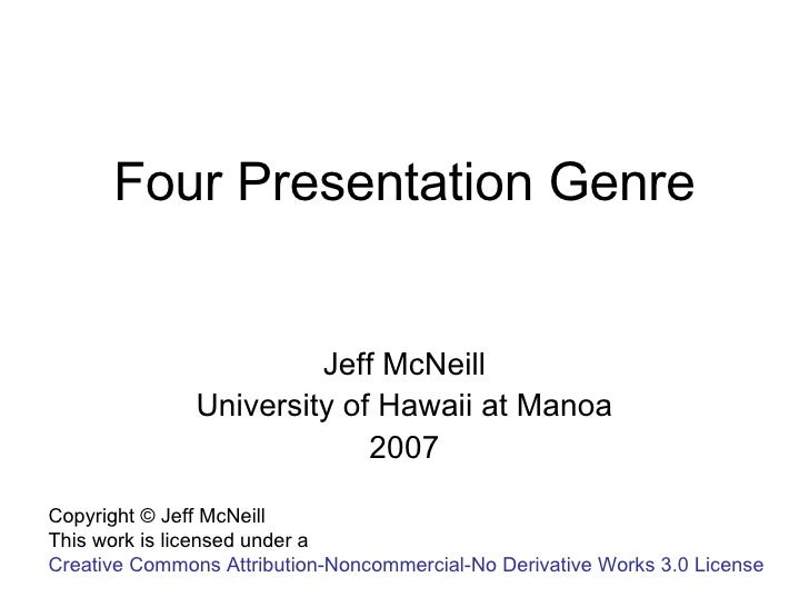 Four Presentation Genre Jeff McNeill University of Hawaii at Manoa 2007