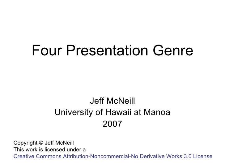 McNeill (2007) Four Presentation Genre