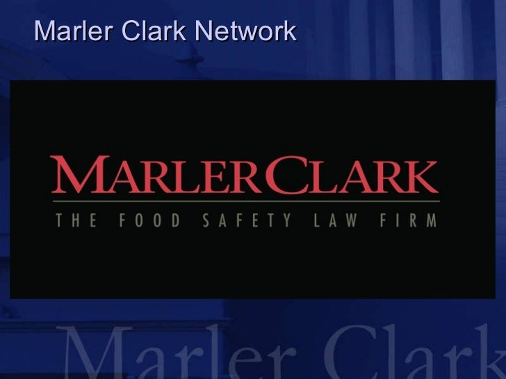 The Marler Clark Network: A complete Guide to Foodborne Illness