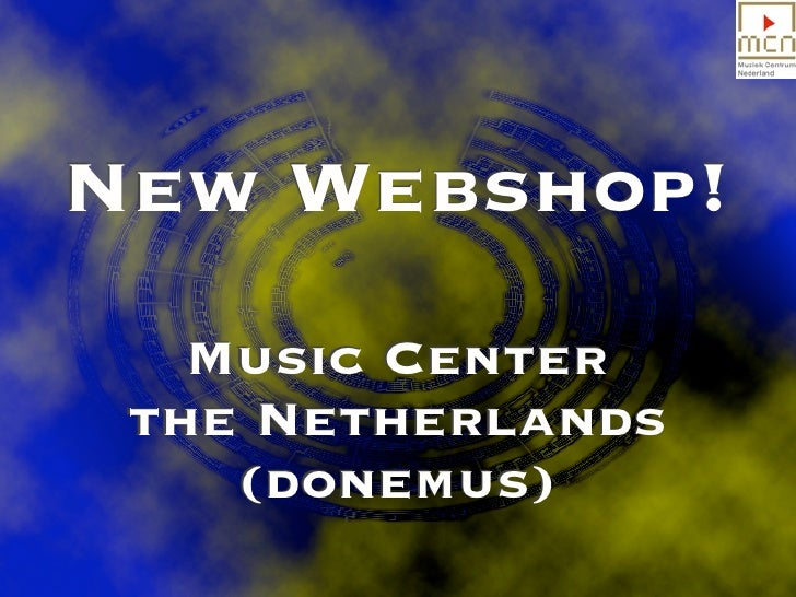 New Webshop!    Music Center  the Netherlands     (donemus)