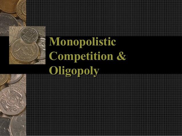 MonopolisticCompetition &Oligopoly