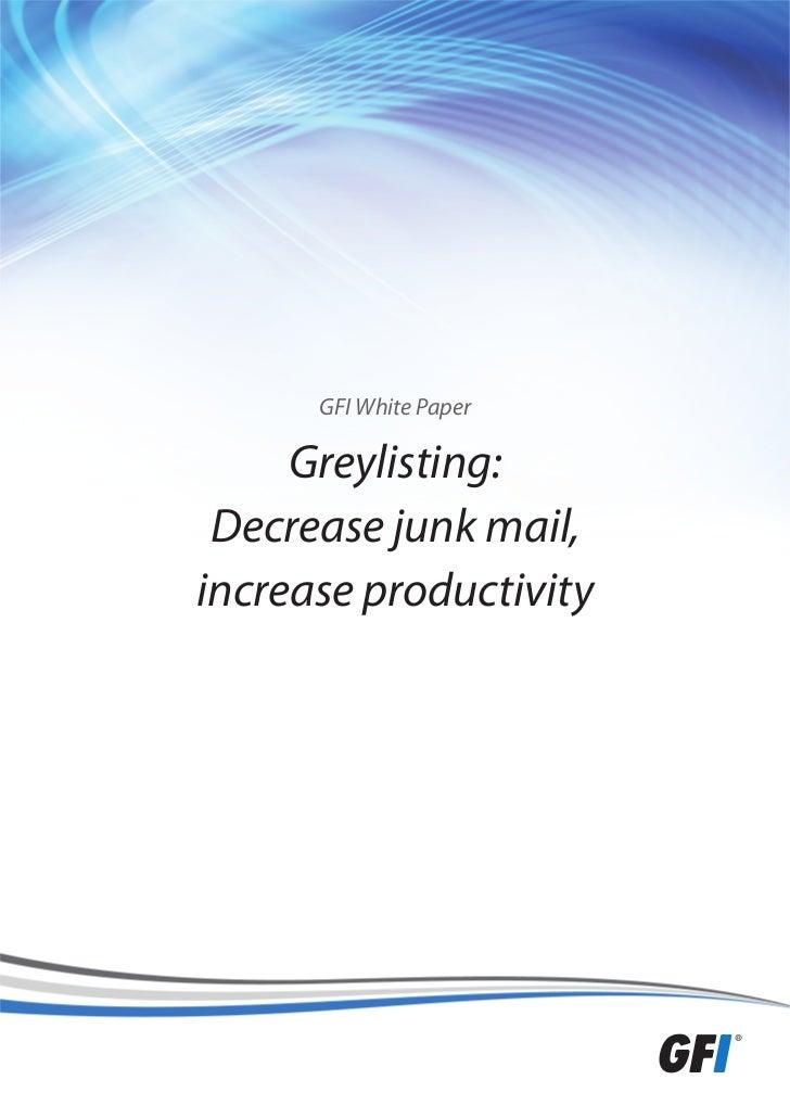 GFI White Paper     Greylisting: Decrease junk mail,increase productivity