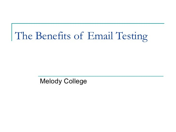 The Benefits of Email Testing   Melody College