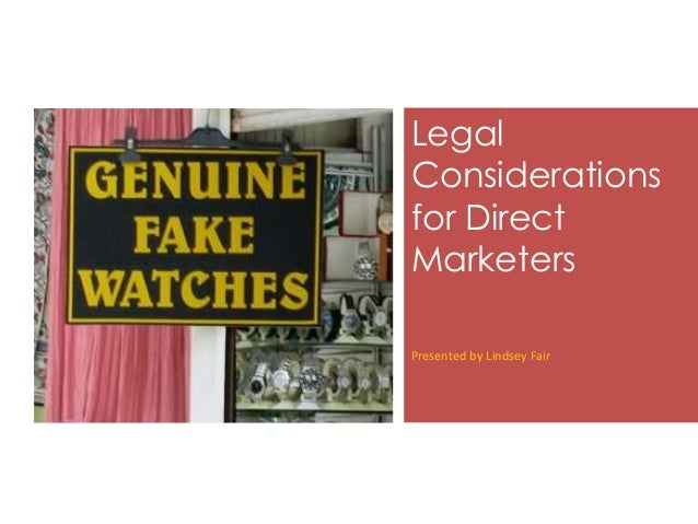 Legal Considerations for Direct Marketers Presented by Lindsey Fair
