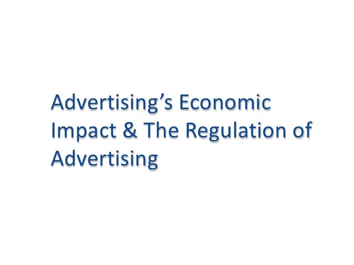 Advertising's Economic Impact & The Regulation of Advertising<br />