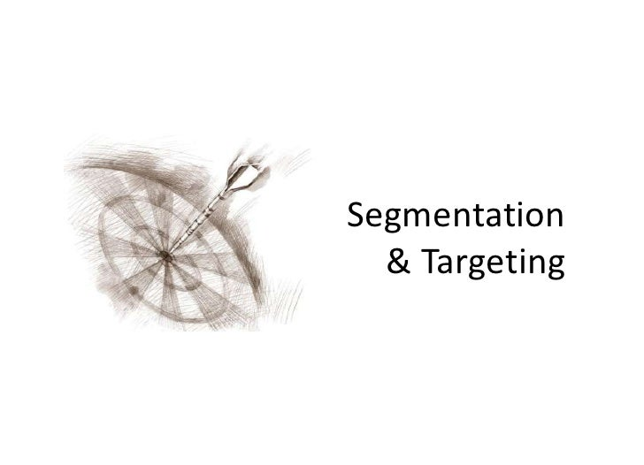 Segmentation & Targeting<br />