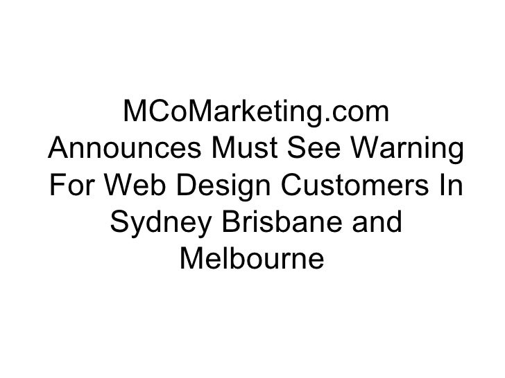 MCoMarketing.com Announces Must See Warning For Web Design Customers In Sydney Brisbane and Melbourne