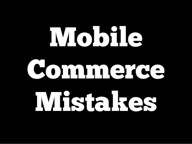 Mobile Commerce Mistakes