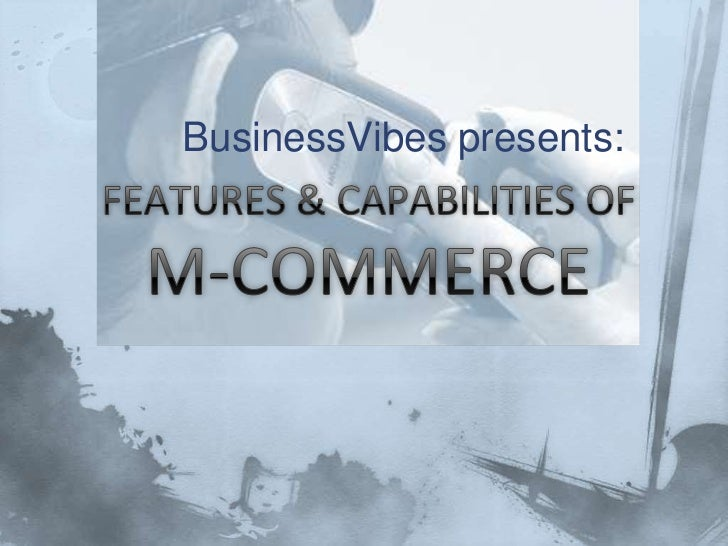 M commerce Features and Capabilities