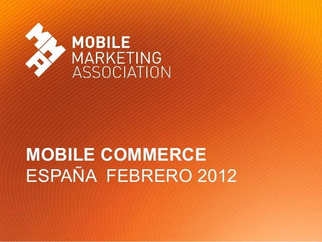 MOBILE COMMERCE ESPAÑA FEBRERO 2012