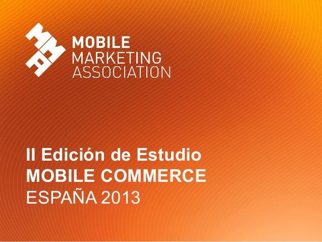 II Edición de EstudioMOBILE COMMERCEESPAÑA 2013