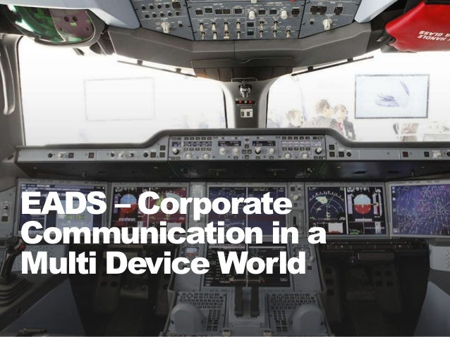 1 EADS – Corporate Communication in a Multi Device World