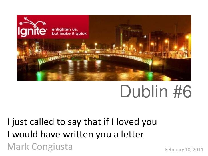 Dublin #6I just called to say that if I loved youI would have written you a letterMark Congiusta                          ...