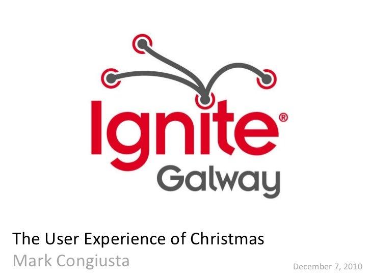 The User Experience of ChristmasMark Congiusta                     December 7, 2010