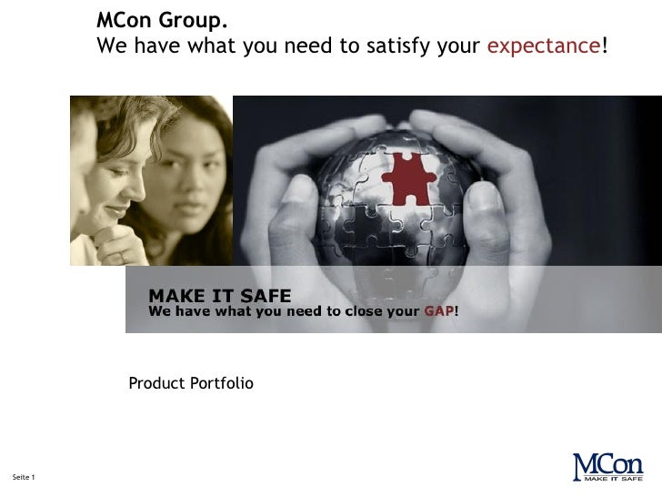MCon Group.           We have what you need to satisfy your expectance!                  Product Portfolio     Seite 1