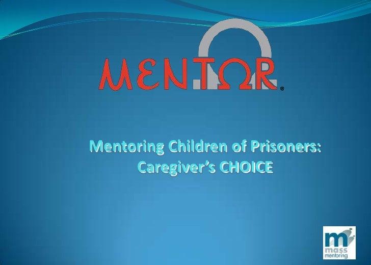 Mentoring Children of Prisoners:<br />Caregiver's CHOICE<br />