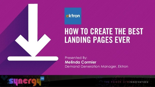 Ektron Synergy 2014 - How to Create the Best Landing Pages Ever!