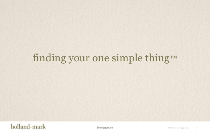 1<br />finding your one simple thing™<br />
