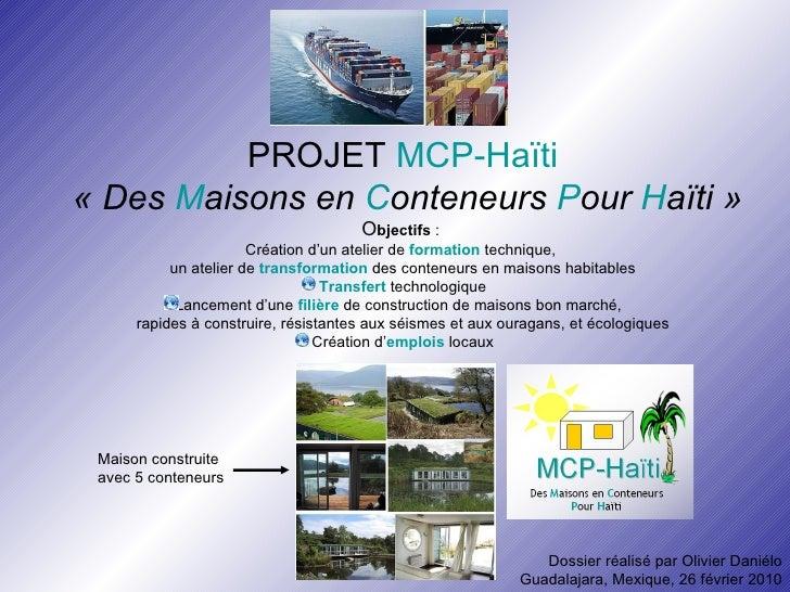 PROJET  MCP-Haïti  «Des  M aisons en  C onteneurs  P our  H aïti» O bjectifs  :  Création d'un atelier de  formation  te...