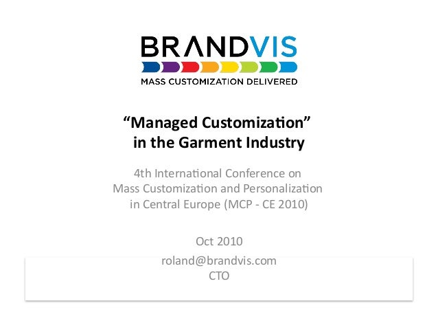 """Managed	  Customiza1on""	           	       in	  the	  Garment	  Industry	     4th	  Interna*onal	  Conference	  on	      ..."