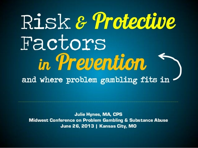 Risk & Protective Factor Framework: Application to Problem Gambling.