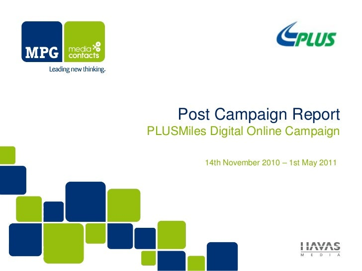 Post Campaign ReportPLUSMiles Digital Online Campaign         14th November 2010 – 1st May 2011