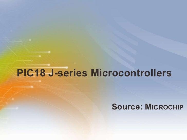 PIC18 J-Series Microcontrollers