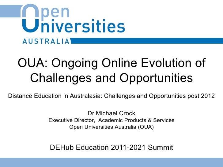 DEHub Education 2011-2021 Summit Dr Michael Crock Executive Director ,  Academic Products & Services Open Universities Aus...