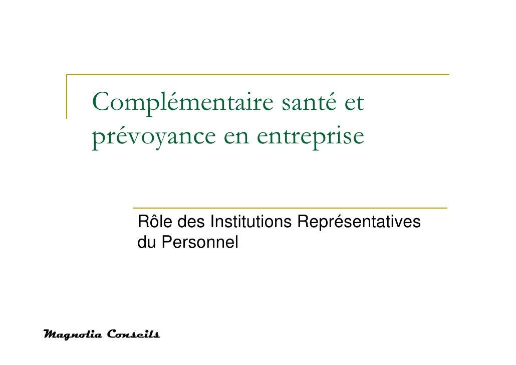 Complémentaire santé etprévoyance en entreprise   Rôle des Institutions Représentatives   du Personnel