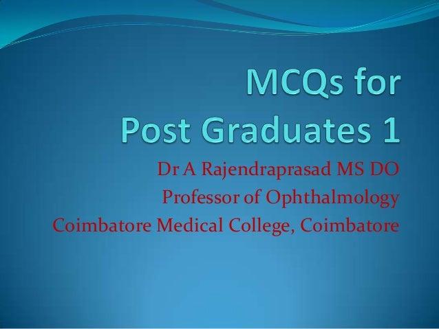 Dr A Rajendraprasad MS DO           Professor of OphthalmologyCoimbatore Medical College, Coimbatore