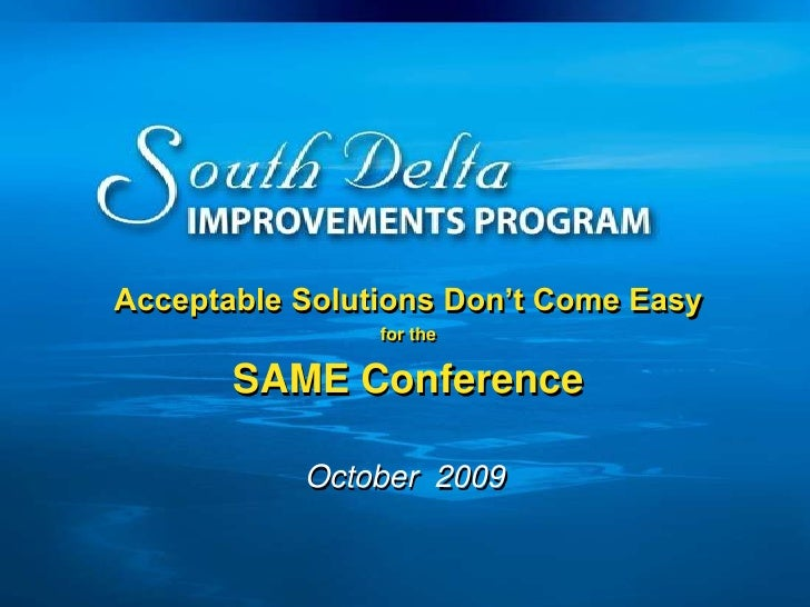 Acceptable Solutions Don't Come Easy<br />for the<br />SAME Conference  <br />October  2009<br />