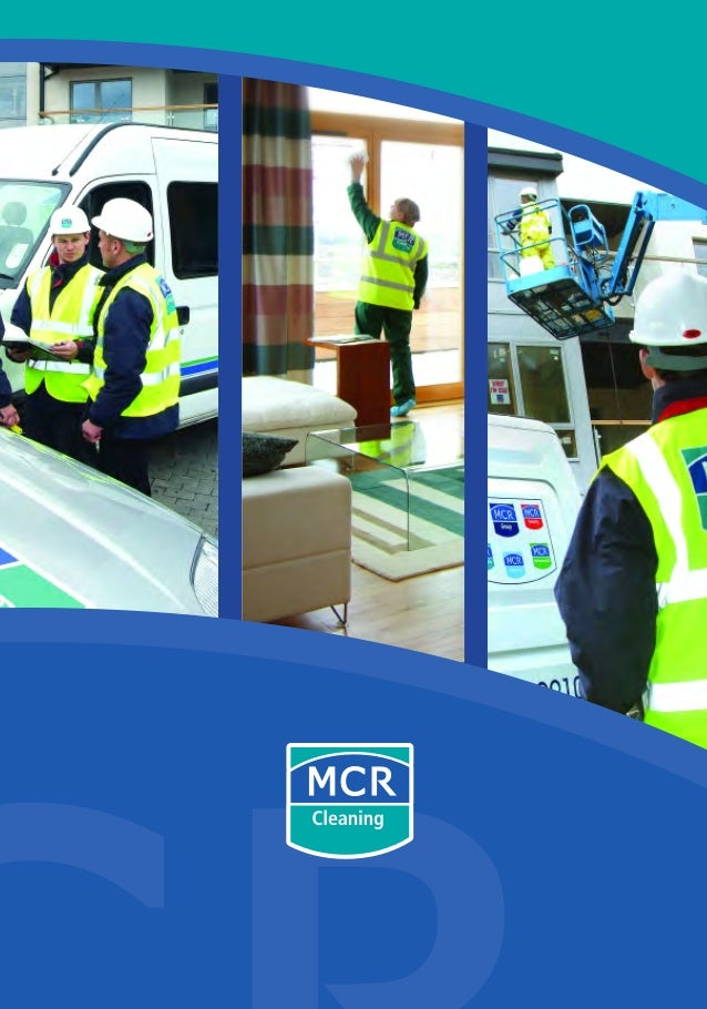 Head Office: MCR Cleaning 1 The Capel Building, Dublin 7. T: 01 8899100 F: 01 4811506 www.mcrcleaning.ie cleaning brochure...