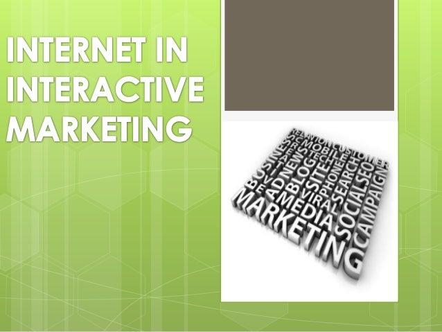 INTERNET IN INTERACTIVE MARKETING