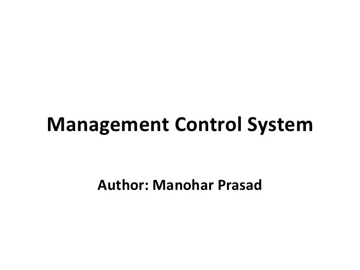 Management Control System Author: Manohar Prasad