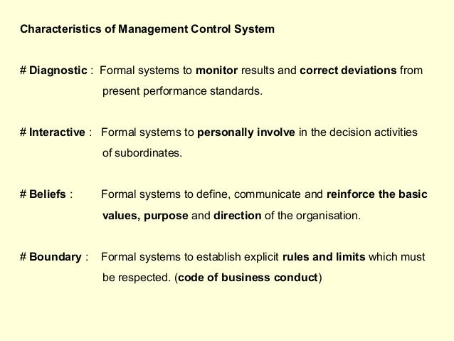 Characteristics of Management Control System # Diagnostic : Formal systems to monitor results and correct deviations from ...