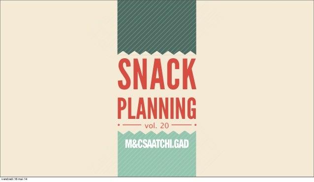 M&CSAATCHI.GAD.snack_planning_20