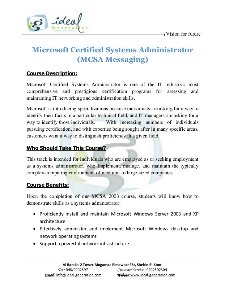 Vision for future  Microsoft Certified Systems Administrator             (MCSA Messaging)Course Description:Microsoft Cert...
